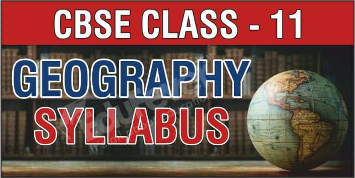 CBSE Class 11 Geography Syllabus 1