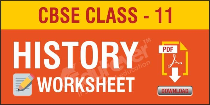 Class 11 History Worksheets