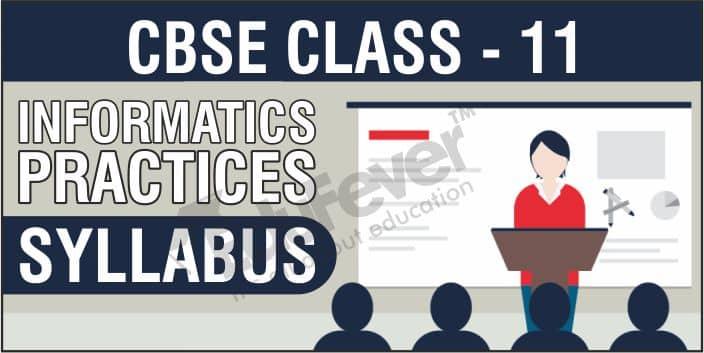 CBSE Class 11 Informatics Practices Syllabus