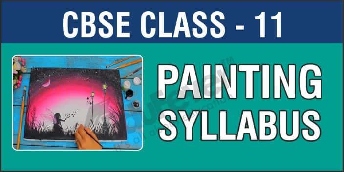 CBSE Class 11 Painting Syllabus