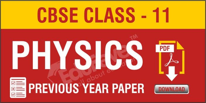 CBSE Class 11 Physics Previous Year Papers