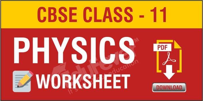 Class 11 Physics Worksheets