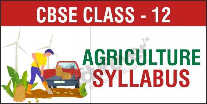 Class 12 Agriculture Syllabus