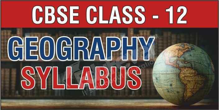 Class 12 Geography Syllabus