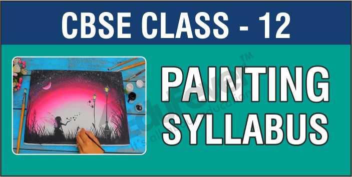 Class 12 Painting Syllabus