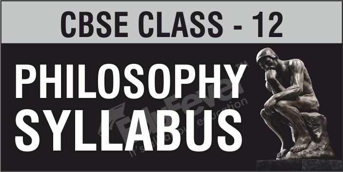 Class 12 Philosophy Syllabus