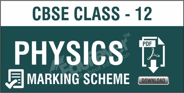 Class 12 Physics Marking Scheme
