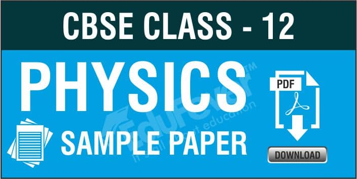 CBSE Class 12 Physics Sample Papers