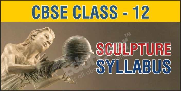 Class 12 Sculpture Syllabus