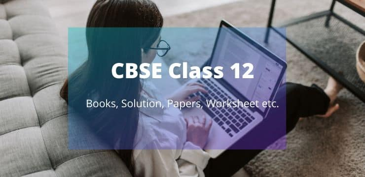 CBSE Class 12 Study Material