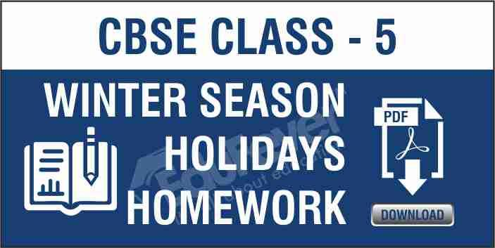 CBSE Class 5 Winter Season Holiday Homework
