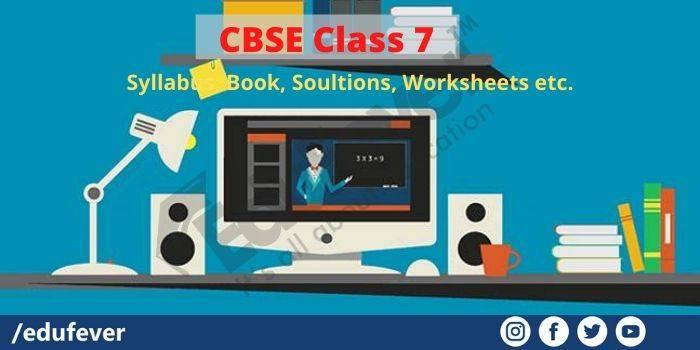 CBSE Class 7 Study Materials
