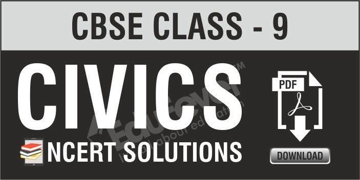 CBSE Class 9 Civics NCERT Solutions