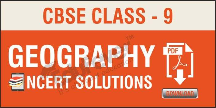 CBSE Class 9 Geography NCERT Solutions