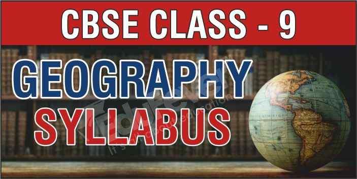 CBSE Class 9 Geography Syllabus