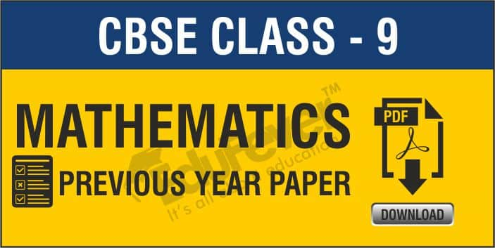 CBSE Class 9 Maths Previous Year Papers