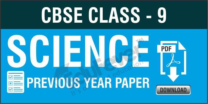 CBSE Class 9 Science Previous Year Paper