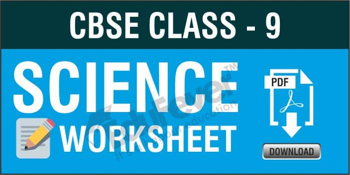 CBSE Class 9 Science Worksheets