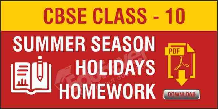 CBSE Class 9 Summer Season Holiday Homework