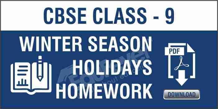 CBSE Class 9 Winter Season Holiday Homework