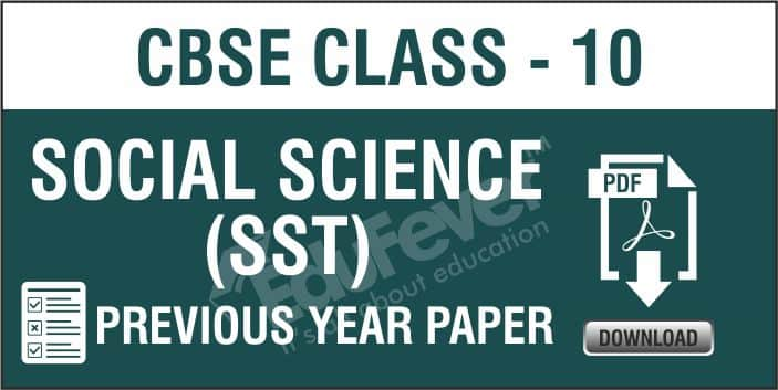 Class 10 SST Previous Year Papers