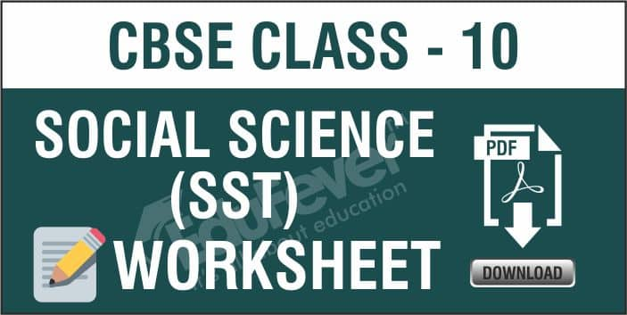 Class 10 Social Science Worksheets