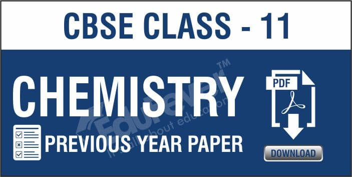 Class 11 Chemistry Previous Year Papers