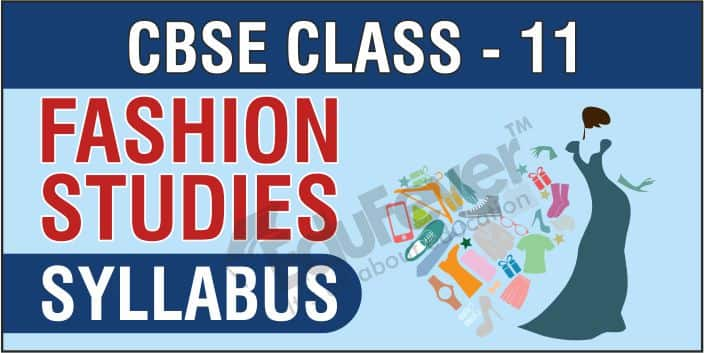 Download Latest Cbse Class 11 Fashion Studies Syllabus For 2020 21