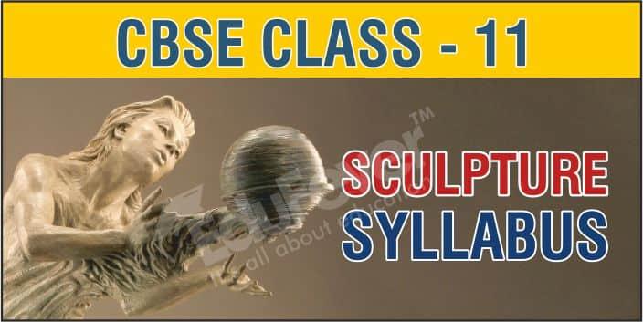 Class 11 Fine Art Sculpture Syllabus