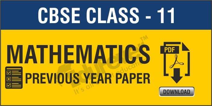 Class 11 Mathematics Previous Year Papers