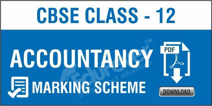 Class 12 Accountancy Marking Scheme