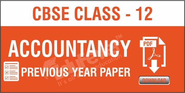 Class 12 Accountancy Previous Year Papers