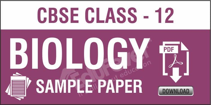 Class 12 Biology Sample Papers