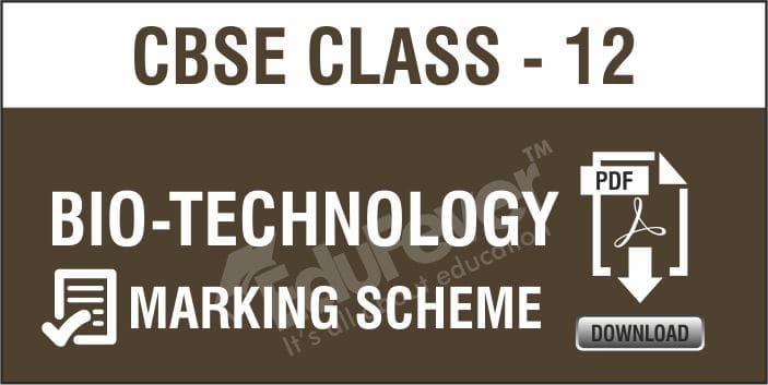 Class 12 Biotechnology Marking Scheme