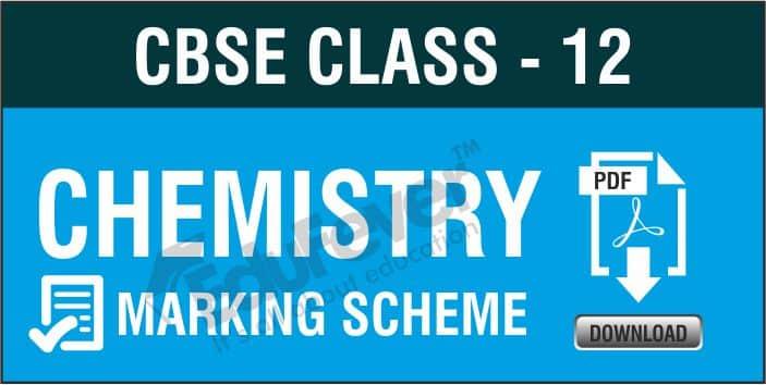 Class 12 Chemistry Marking Scheme