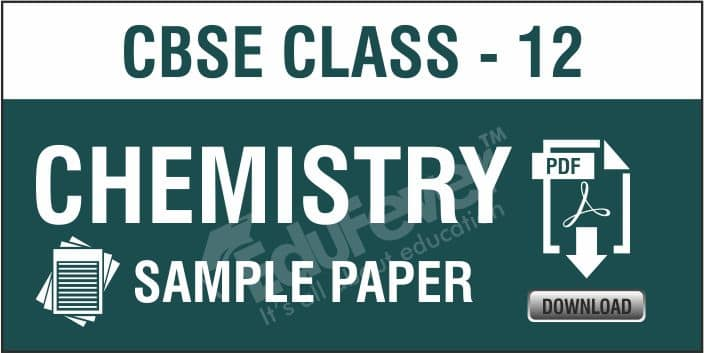 Class 12 Chemistry Sample Papers