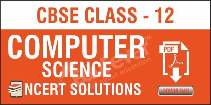 Class 12 Computer Science NCERT Solutions