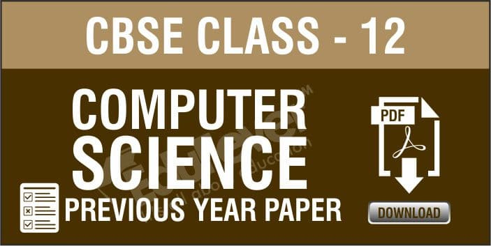 Class 12 Computer Science Previous Year Papers
