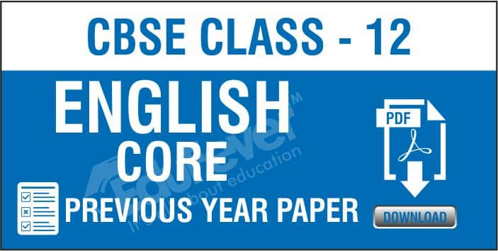 Class 12 English Core Previous Year Papers