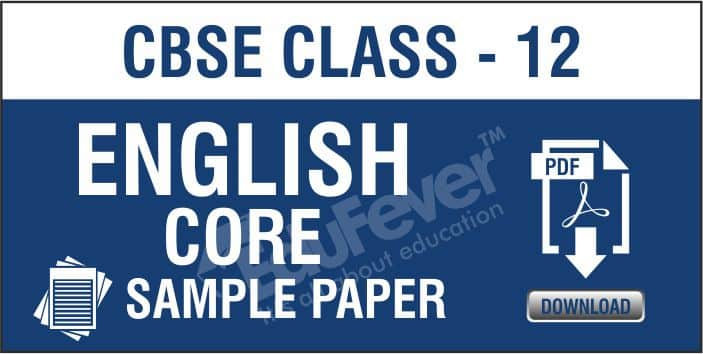 Class 12 English Core Sample Papers