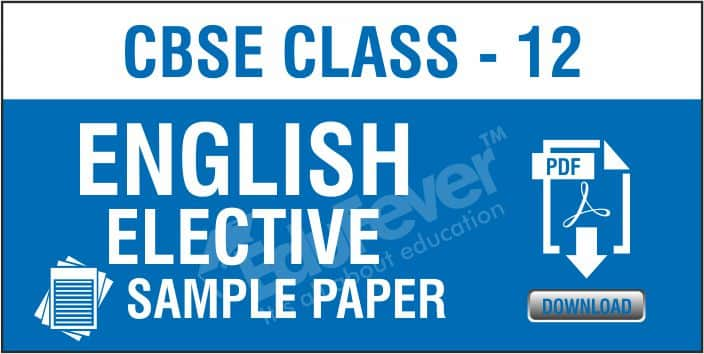 Class 12 English Elective Sample Papers