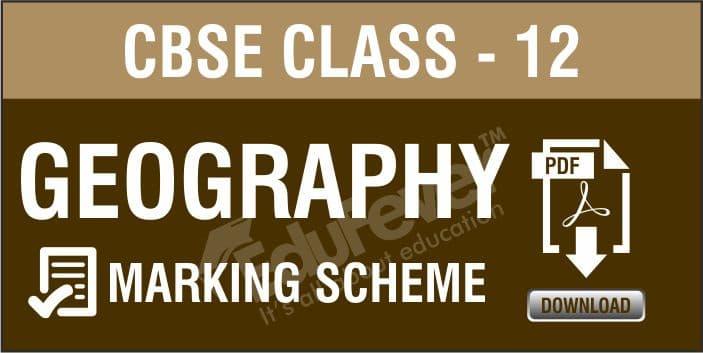 Class 12 Geography Marking Scheme