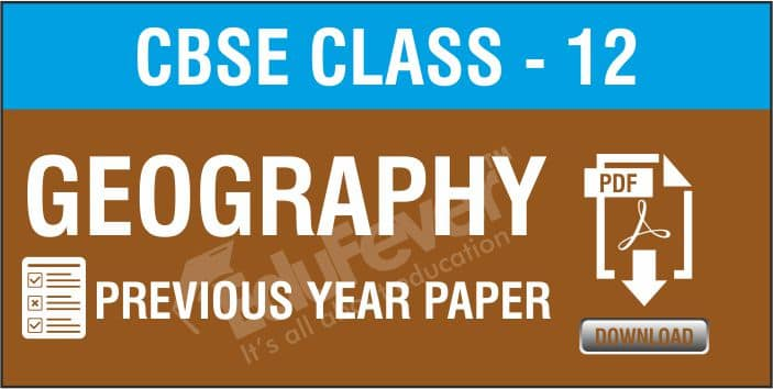 Class 12 Geography Previous Year Papers