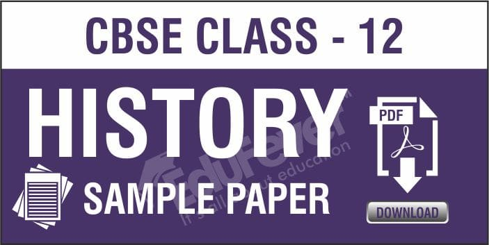 Class 12 History Sample Papers