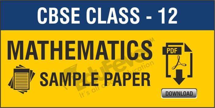 Class 12 Mathematics Sample Papers