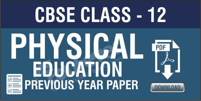 Class 12 Physical Education Previous Year Papers