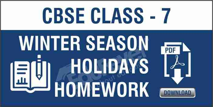 Class 7 Winter Season Holiday Homework