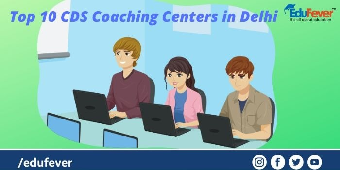 Top 10 CDS Coaching Centers in Delhi