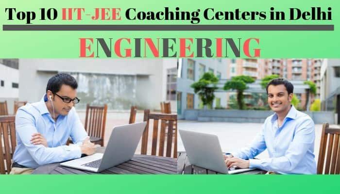Top 10 IIT JEE Coaching Centers in Delhi