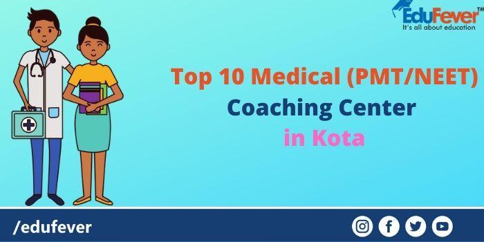 Top 10 Medical (PMT_NEET) Coaching Centre in Kota
